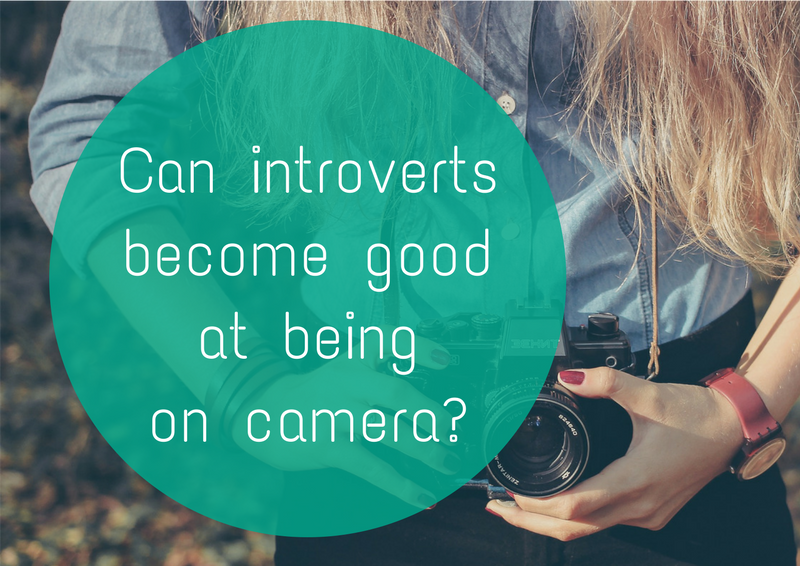 Can introverts become good at being on camera?