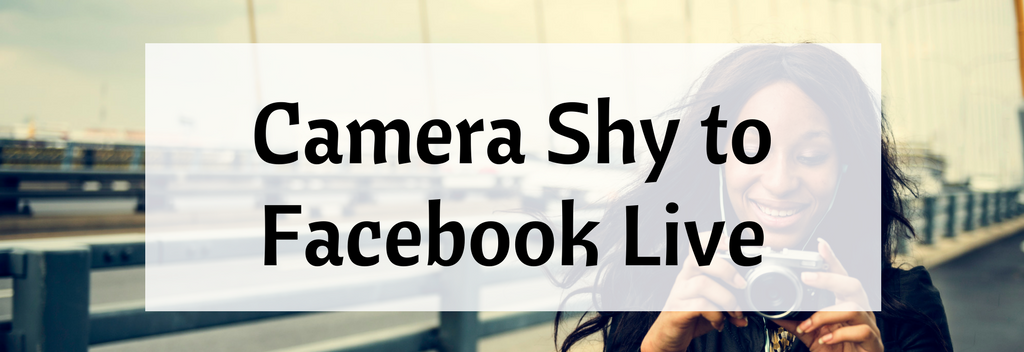 Camera Shy to Facebook Live - a workshop - Introvertology