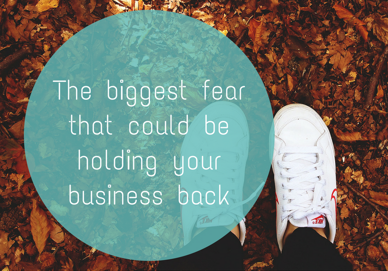 The biggest fear that could be holding your business back