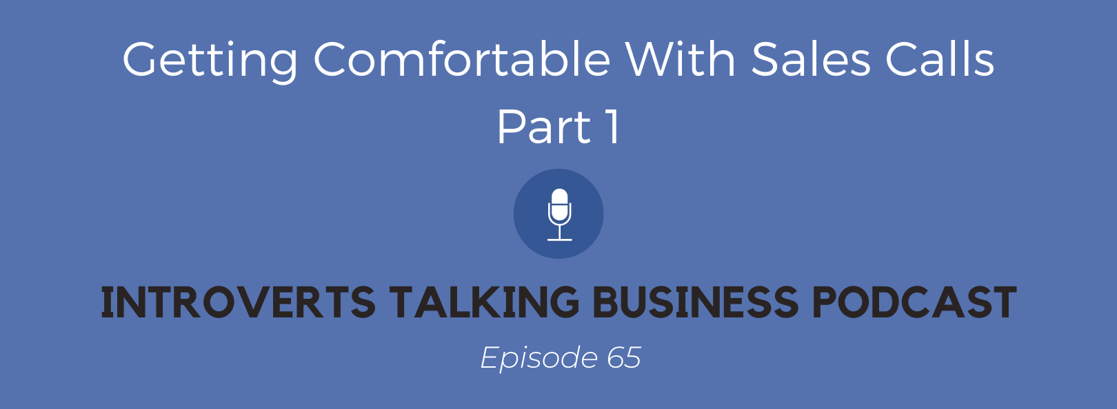 Getting comfortable with sales calls, part 1