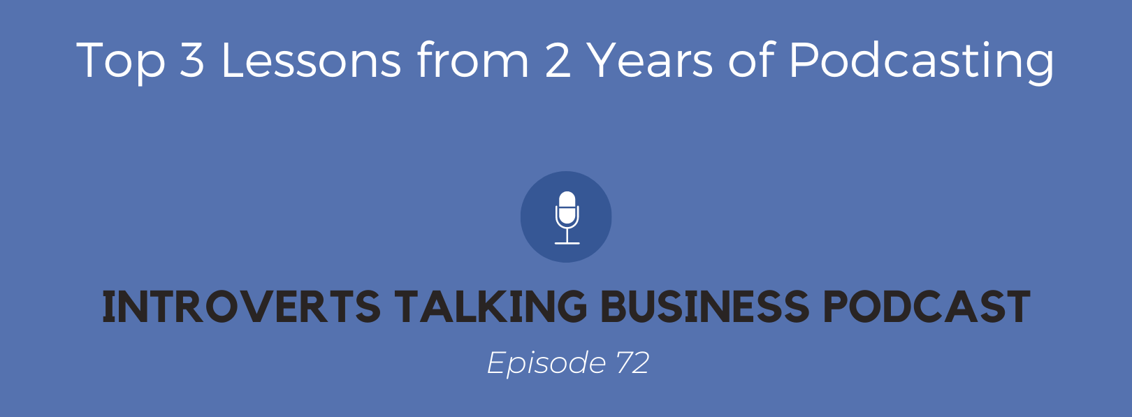 3 Lessons from two years of podcasting