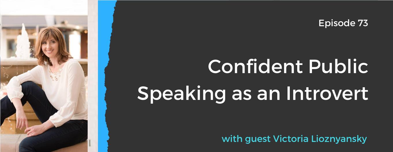 Confident Public Speaking as an Introvert Victoria Lioznyansky